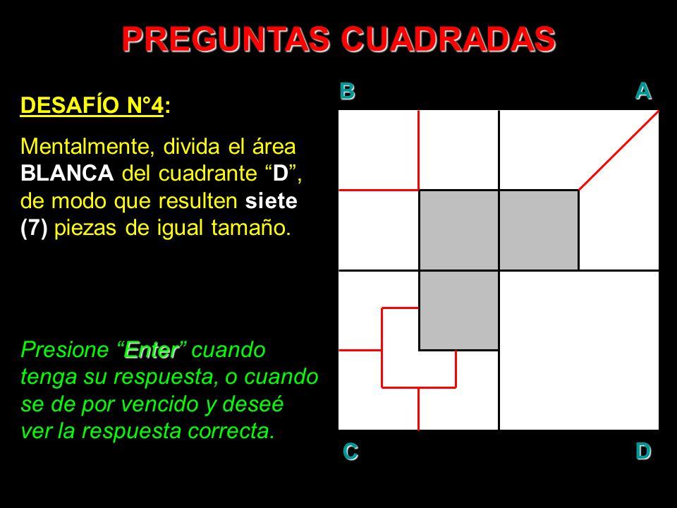 PREGUNTAS CUADRADAS B A D C DESAFÍO N°4: