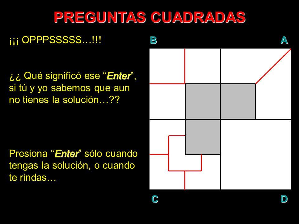PREGUNTAS CUADRADAS ¡¡¡ OPPPSSSSS…!!!