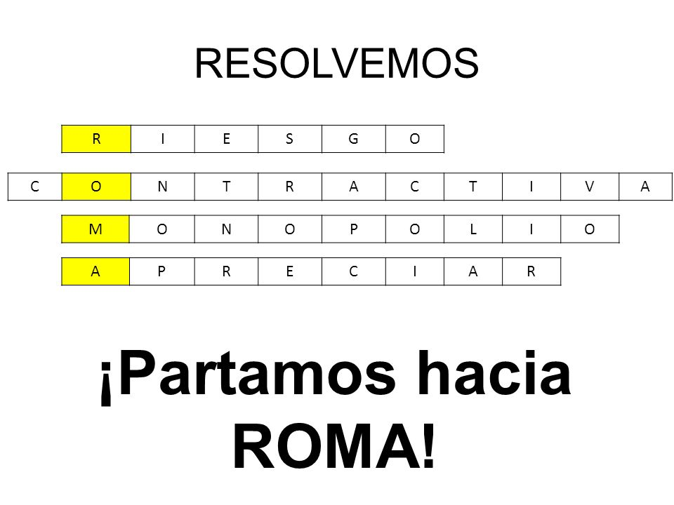 ¡Partamos hacia ROMA! RESOLVEMOS R I E S G O C O N T R A I V M O N P L