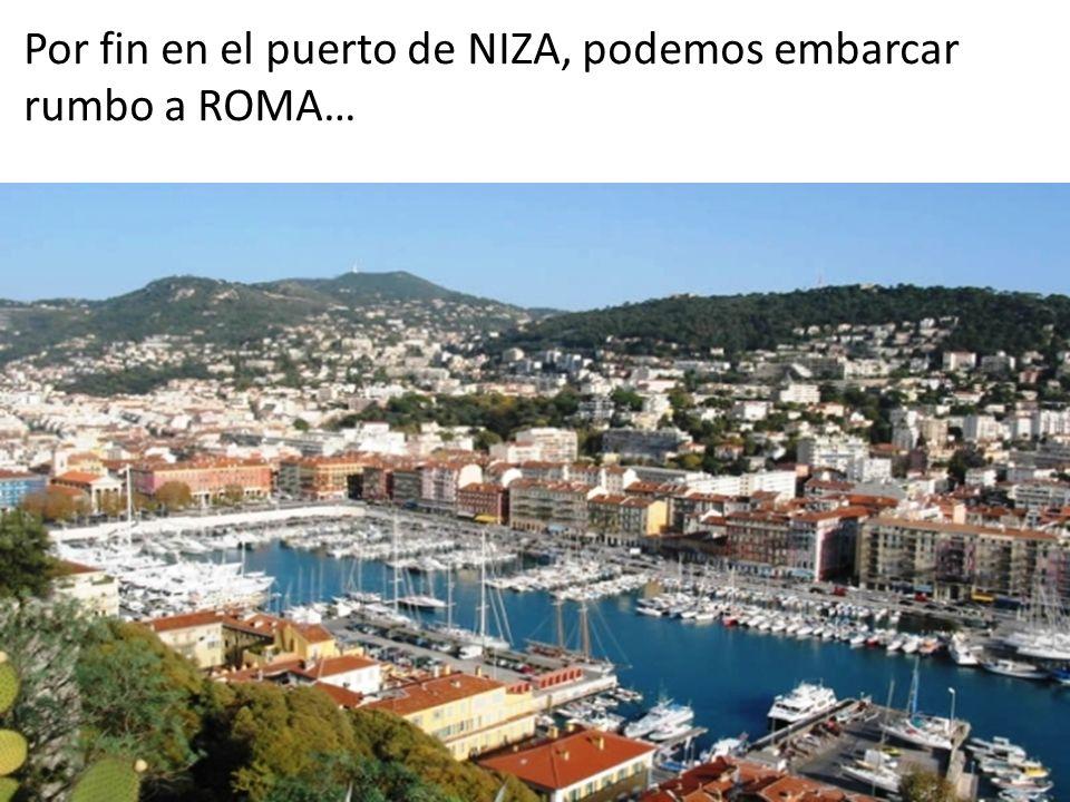 Por fin en el puerto de NIZA, podemos embarcar rumbo a ROMA…