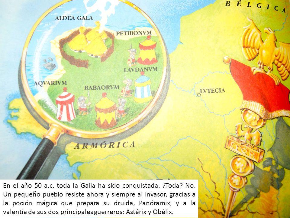 En el año 50 a. c. toda la Galia ha sido conquistada. ¿Toda. No