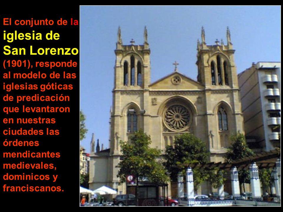 El conjunto de la iglesia de San Lorenzo (1901), responde al modelo de las iglesias góticas de predicación que levantaron en nuestras ciudades las órdenes mendicantes medievales, dominicos y franciscanos.