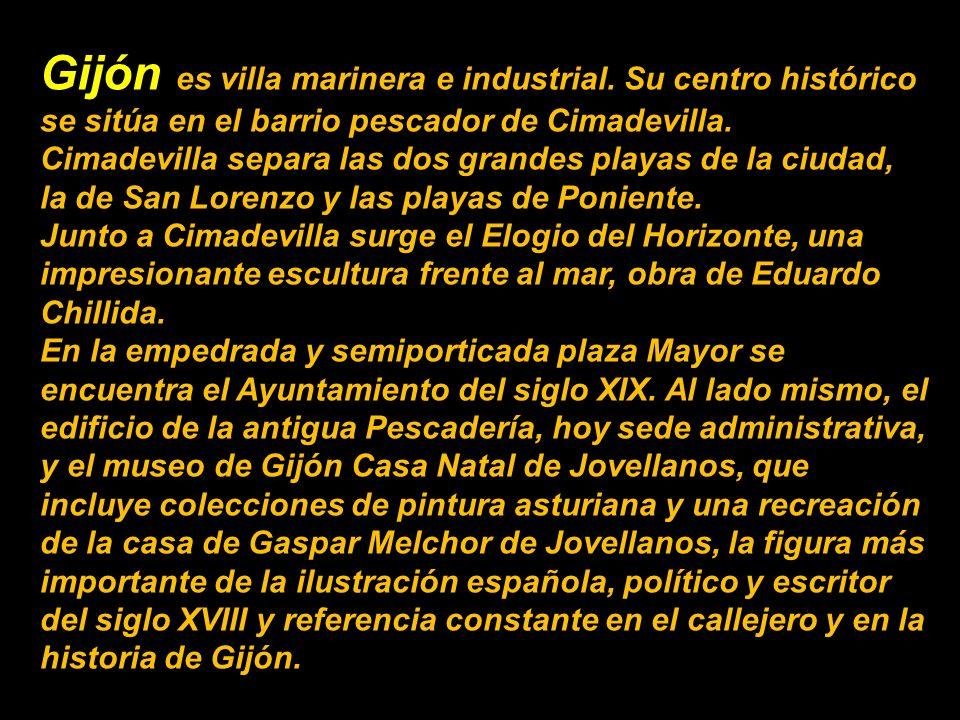 Gijón es villa marinera e industrial