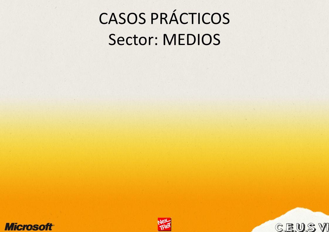 CASOS PRÁCTICOS Sector: MEDIOS