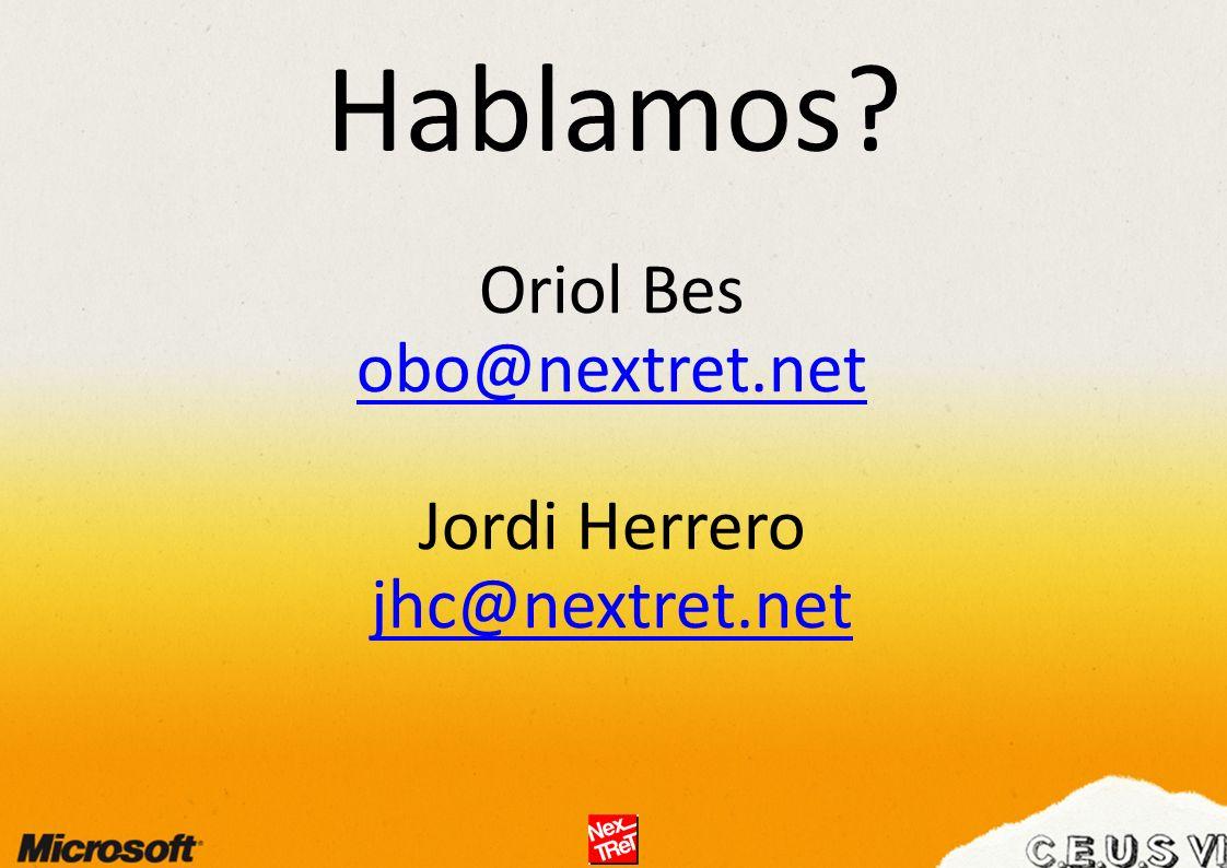 Hablamos Oriol Bes obo@nextret.net Jordi Herrero jhc@nextret.net