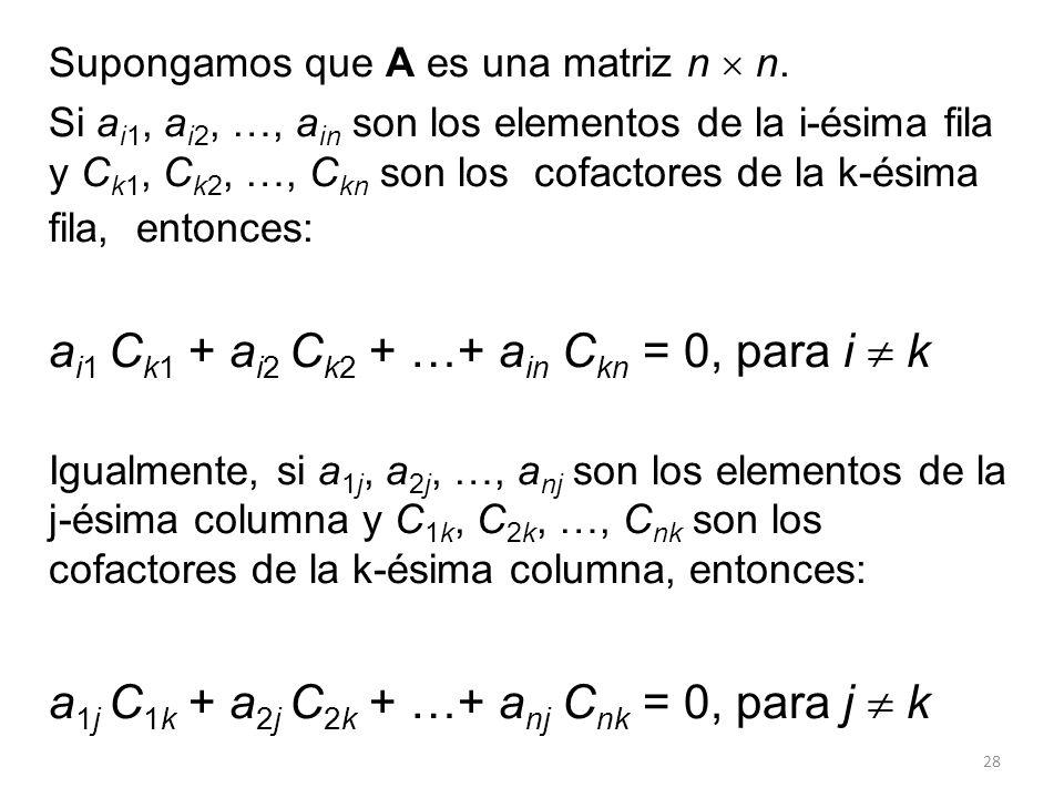 ai1 Ck1 + ai2 Ck2 + …+ ain Ckn = 0, para i  k