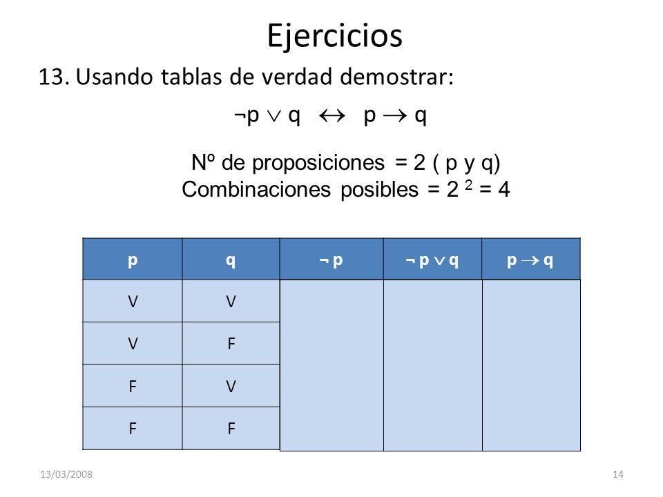 Ejercicios Usando tablas de verdad demostrar: ¬p  q  p  q