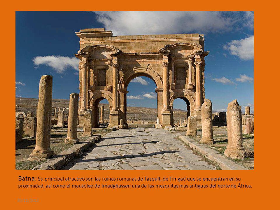 Batna: Su principal atractivo son las ruinas romanas de Tazoult, de Timgad que se encuentran en su proximidad, así como el mausoleo de Imadghassen una de las mezquitas más antiguas del norte de África.