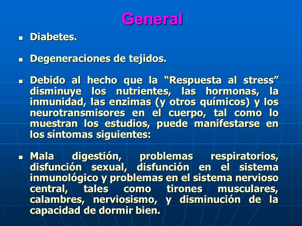 General Diabetes. Degeneraciones de tejidos.