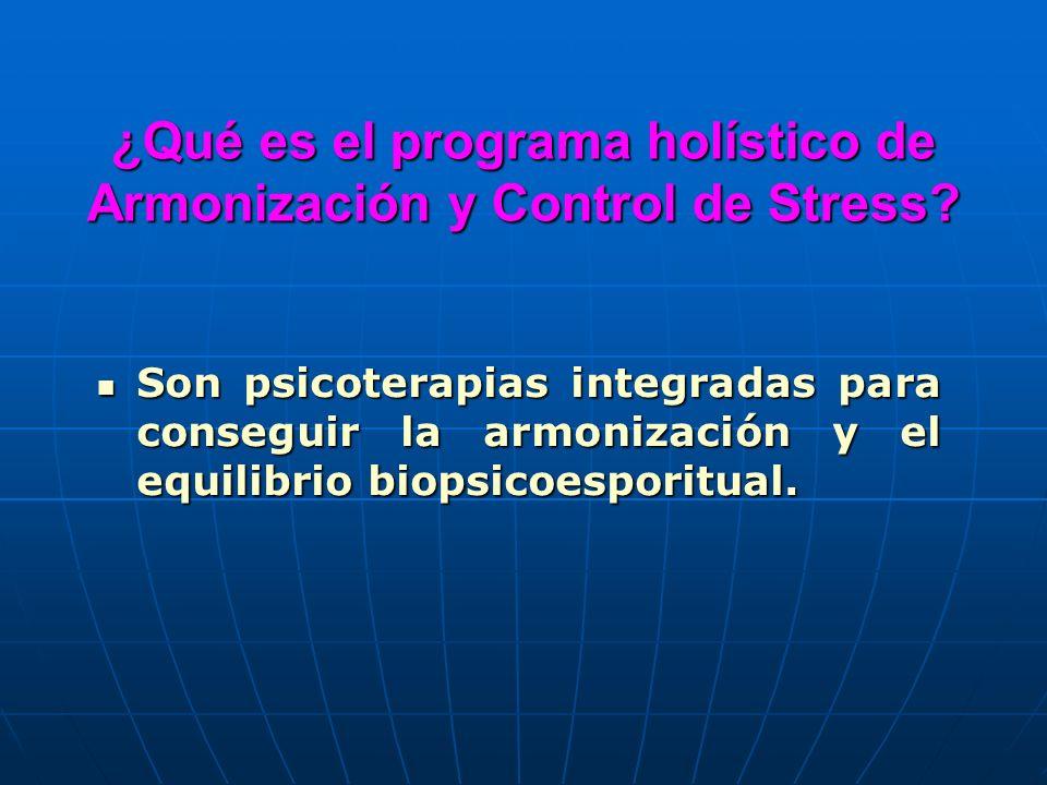 ¿Qué es el programa holístico de Armonización y Control de Stress
