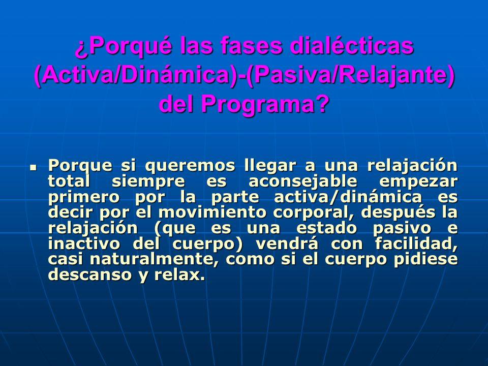 ¿Porqué las fases dialécticas (Activa/Dinámica)-(Pasiva/Relajante) del Programa