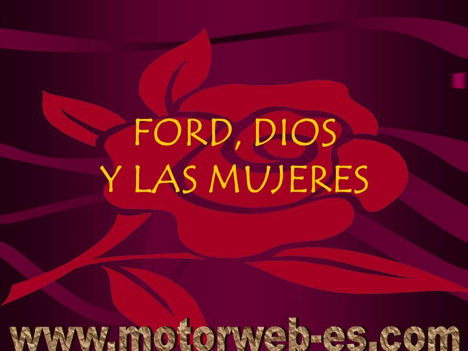 FORD, DIOS Y LAS MUJERES www.motorweb-es.com