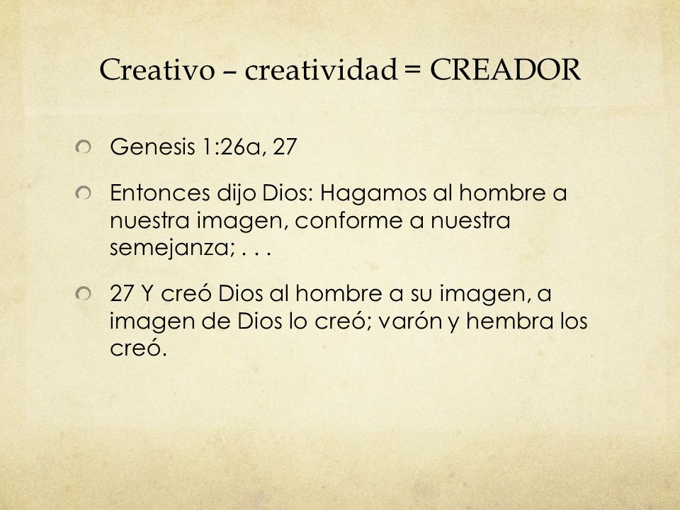 Creativo – creatividad = CREADOR
