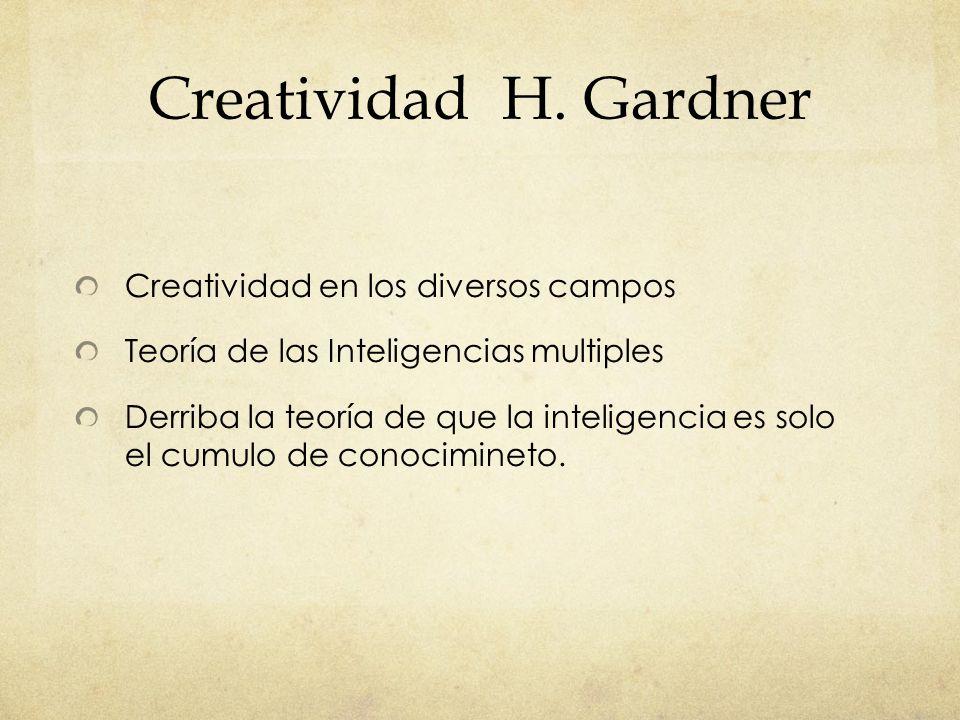 Creatividad H. Gardner Creatividad en los diversos campos
