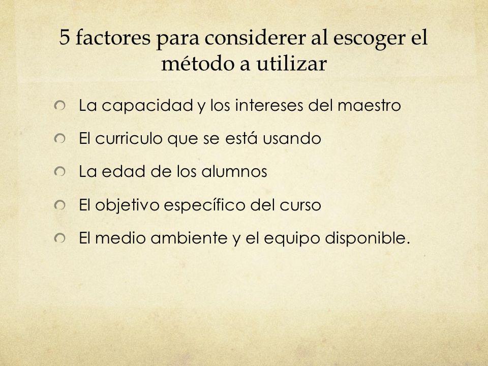 5 factores para considerer al escoger el método a utilizar