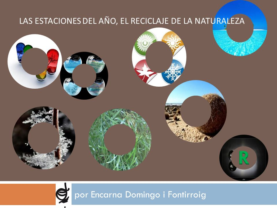 Las Estaciones del año, el reciclaje de la naturaleza