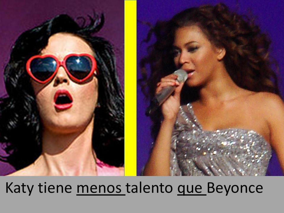 Katy tiene menos talento que Beyonce