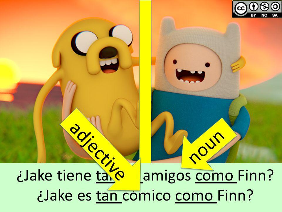 adjective noun ¿Jake tiene tantos amigos como Finn