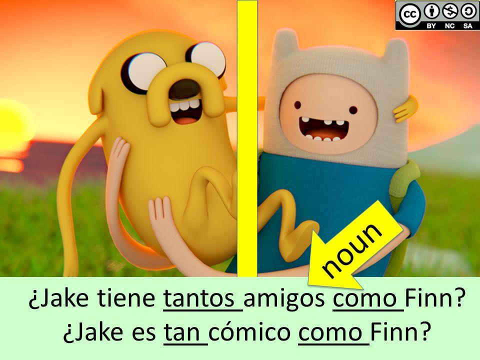 noun ¿Jake tiene tantos amigos como Finn