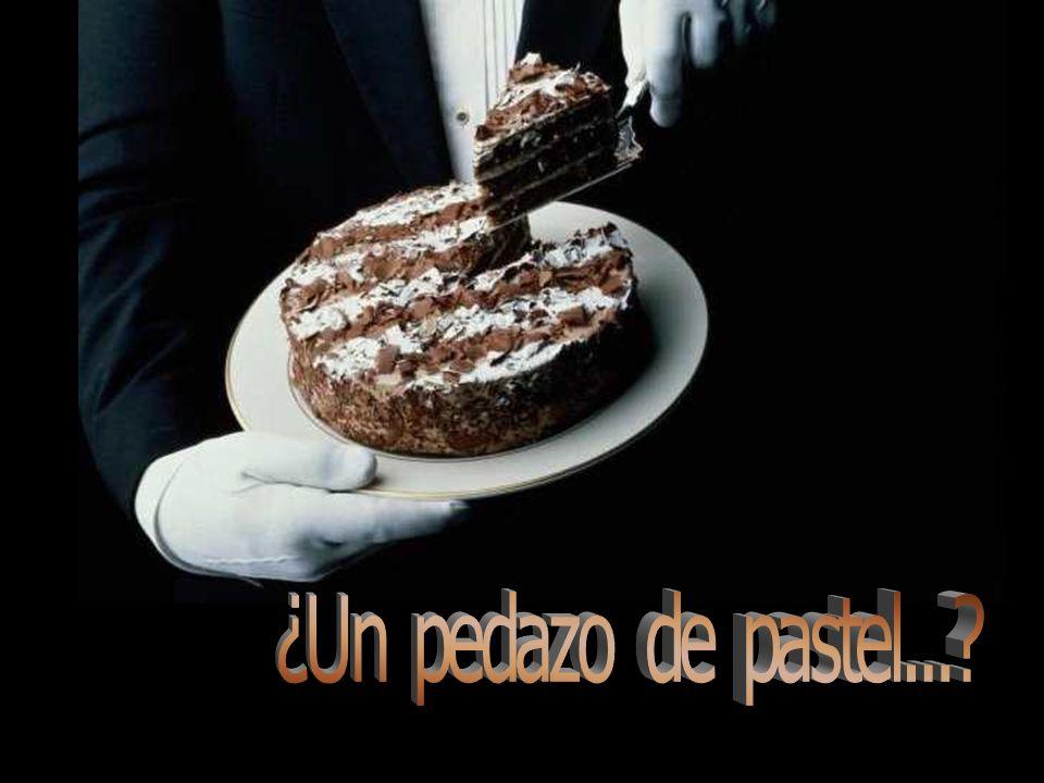 ¿Un pedazo de pastel...