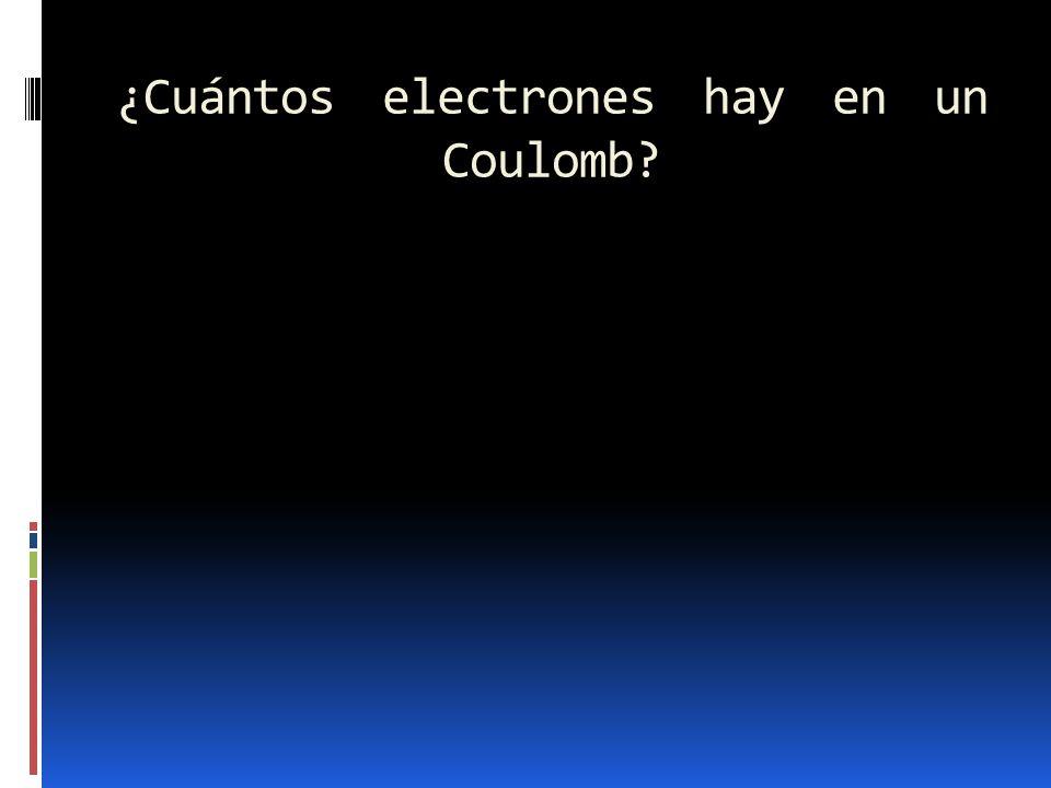 ¿Cuántos electrones hay en un Coulomb