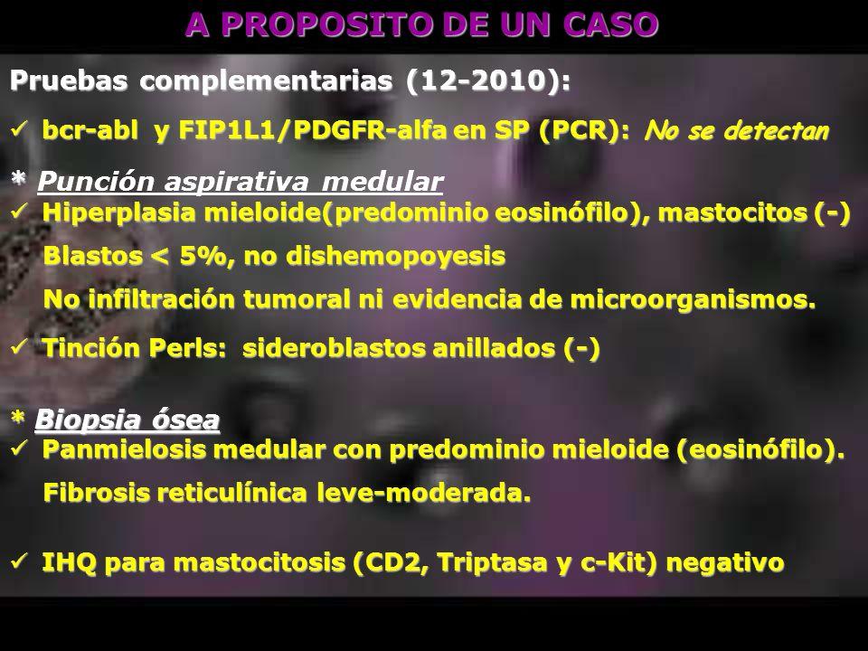 A PROPOSITO DE UN CASO Pruebas complementarias (12-2010):