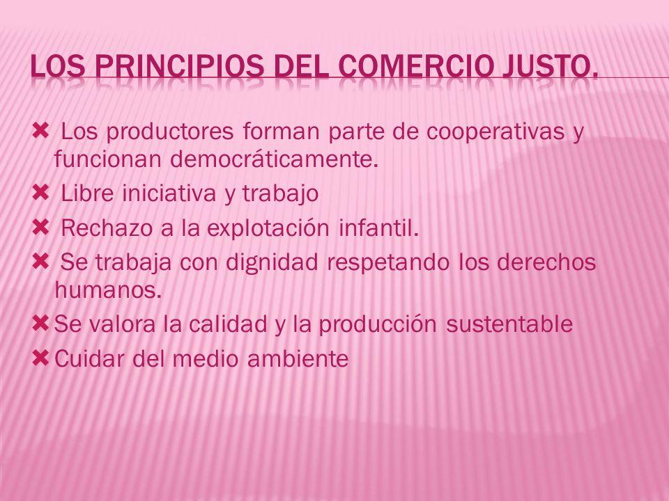 Los principios del comercio justo.