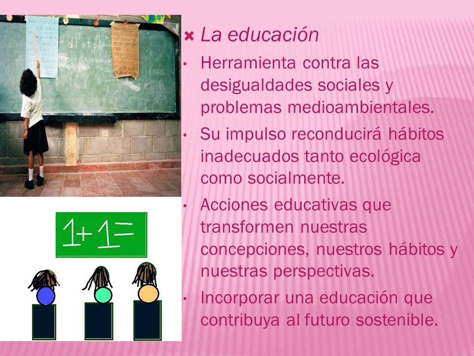 La educación Herramienta contra las desigualdades sociales y problemas medioambientales.
