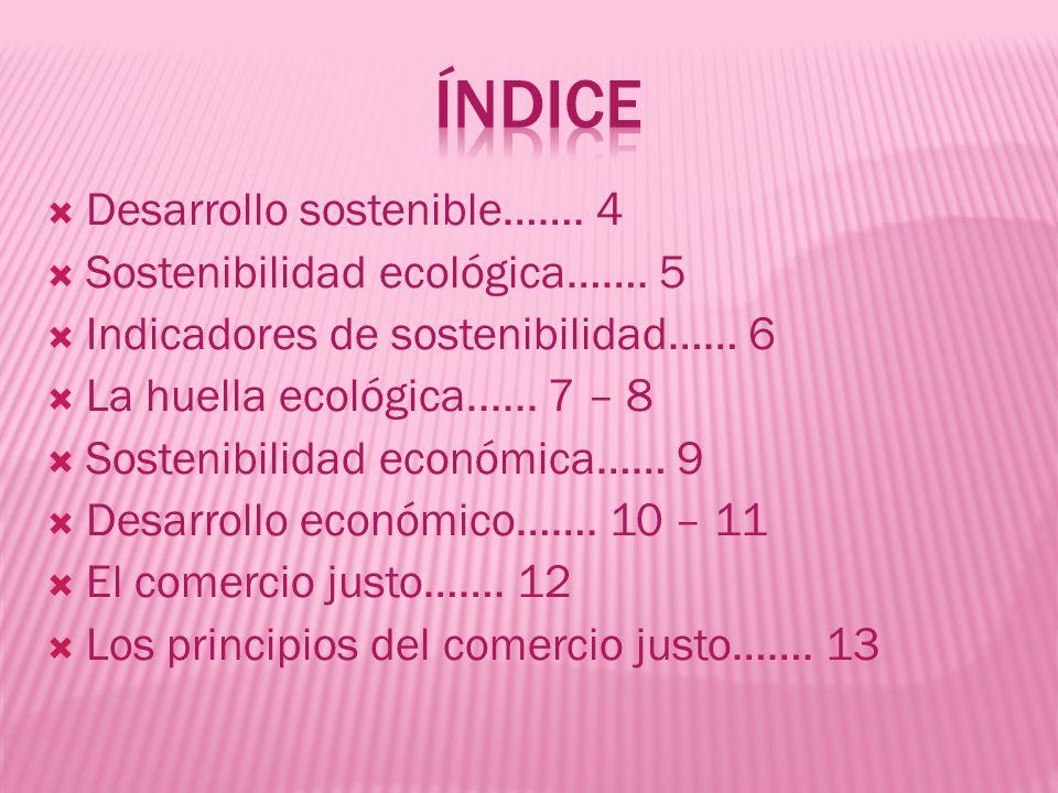 Índice Desarrollo sostenible……. 4 Sostenibilidad ecológica……. 5