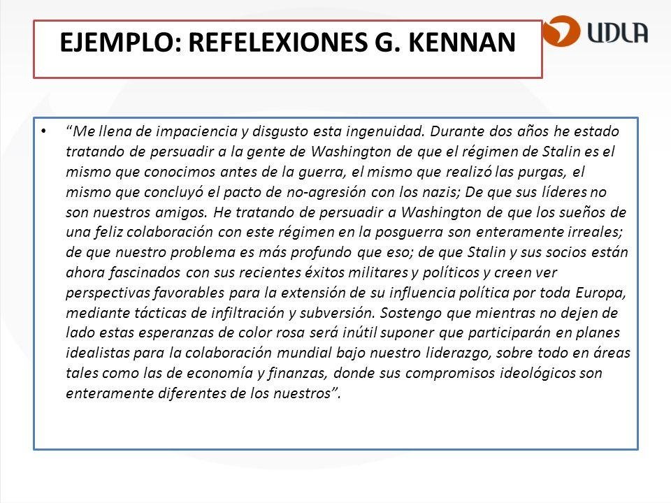 EJEMPLO: REFELEXIONES G. KENNAN