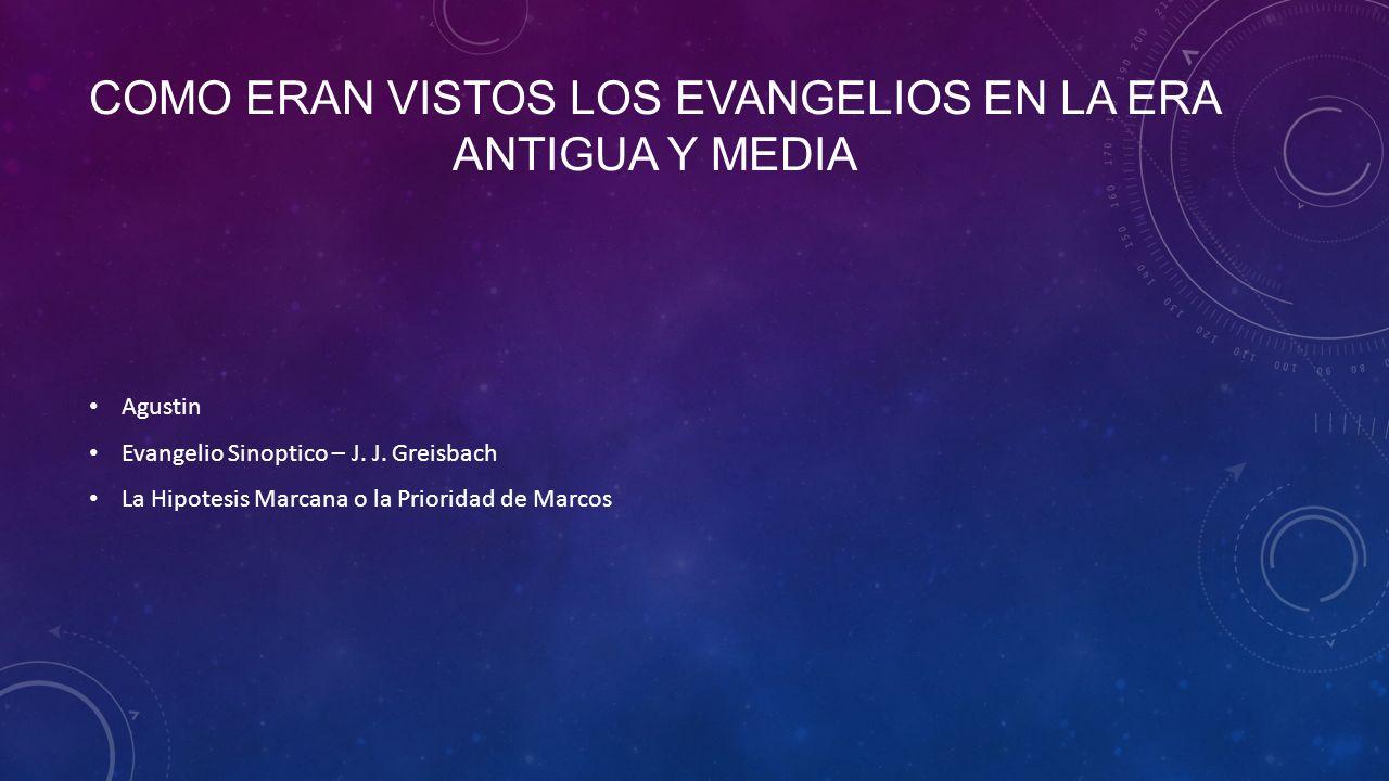 Como eran vistos los evangelios en la era Antigua y media