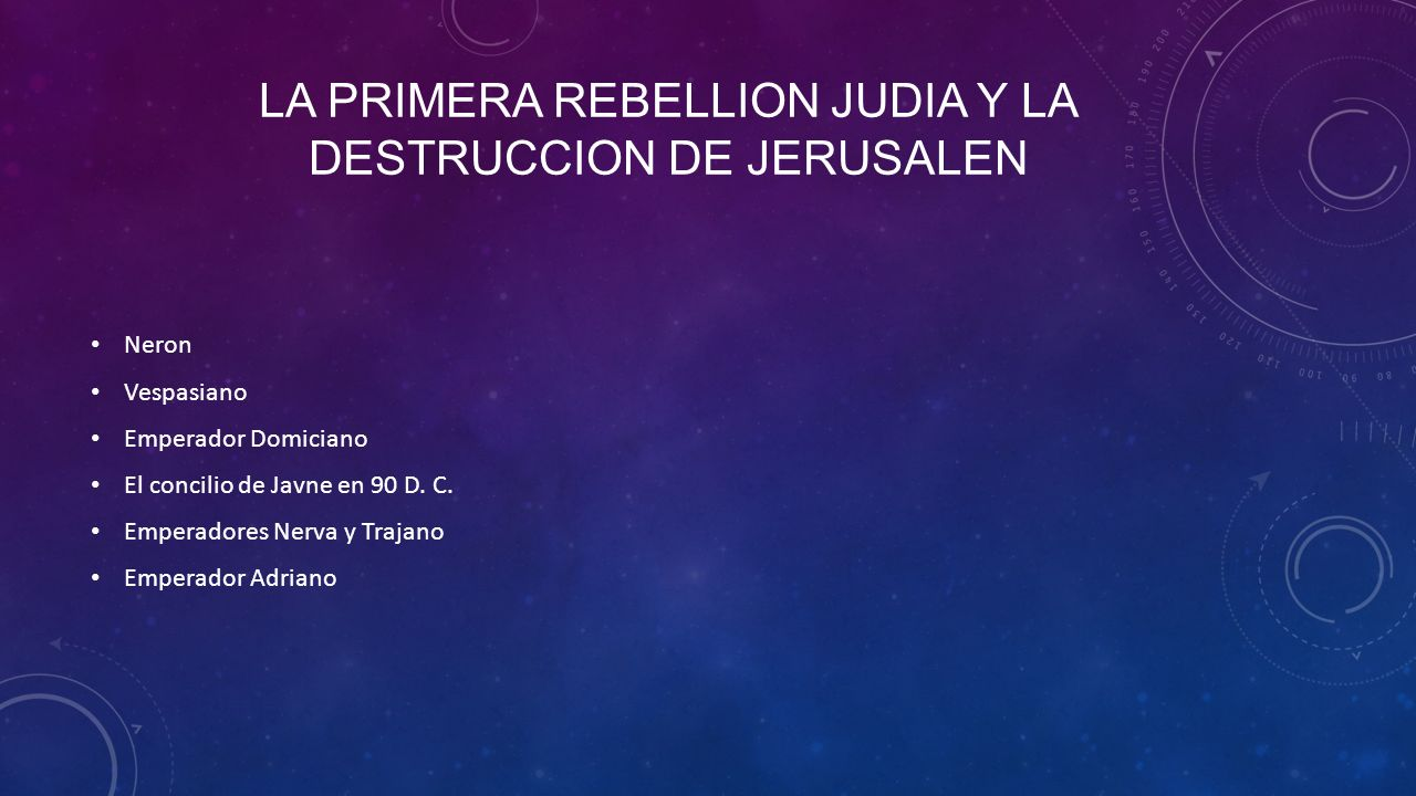 La primera rebellion Judia y la destruccion de jerusalen
