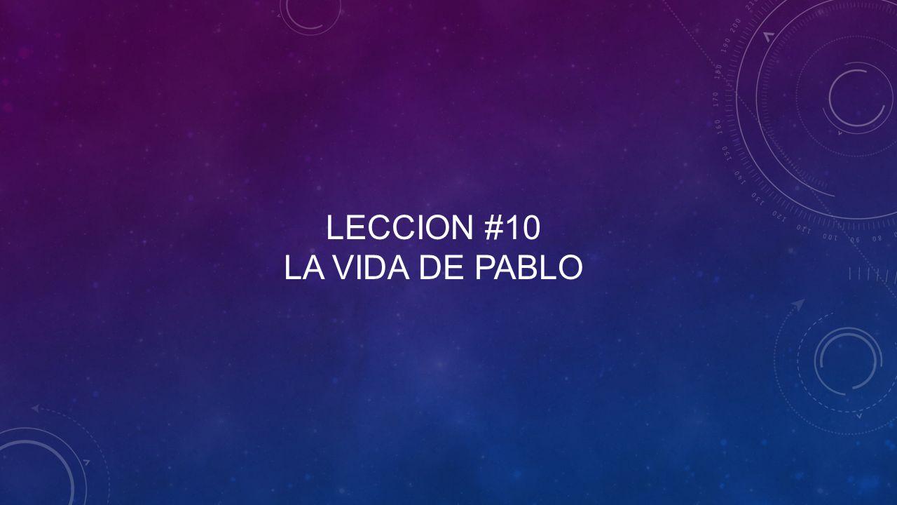 Leccion #10 la vida de pablo