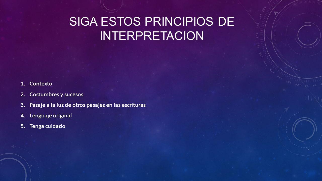 Siga estos principios de interpretacion