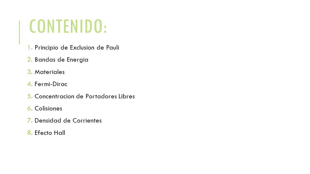 CONTENIDO: Principio de Exclusion de Pauli Bandas de Energia
