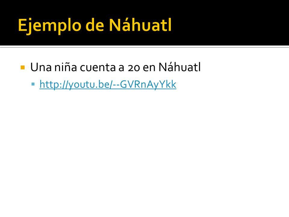Ejemplo de Náhuatl Una niña cuenta a 20 en Náhuatl