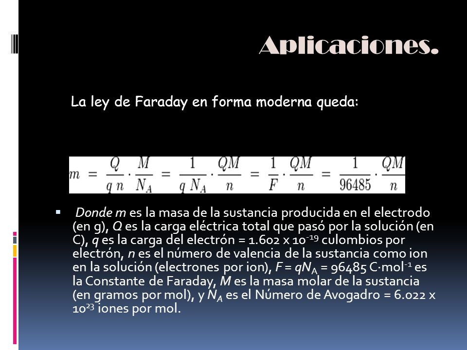 Aplicaciones. La ley de Faraday en forma moderna queda: