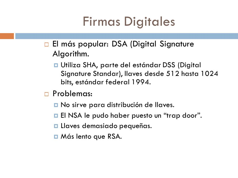 Firmas Digitales El más popular: DSA (Digital Signature Algorithm.