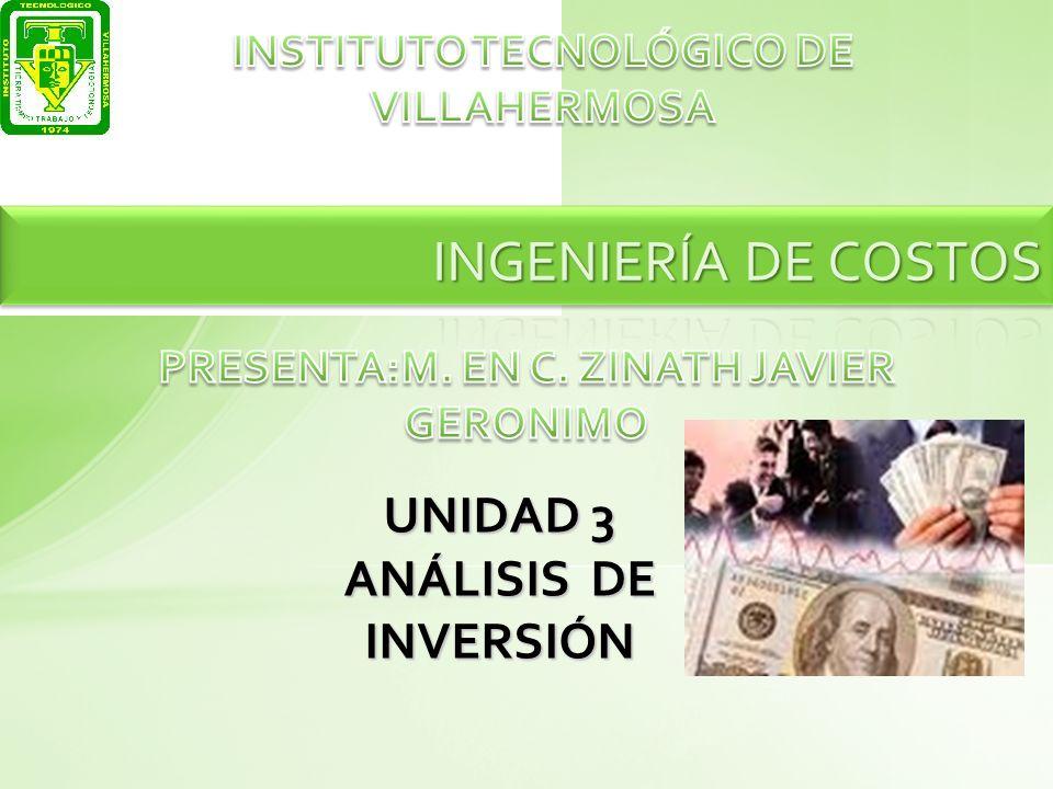 INGENIERÍA DE COSTOS UNIDAD 3 ANÁLISIS DE INVERSIÓN