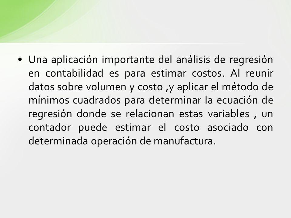 Una aplicación importante del análisis de regresión en contabilidad es para estimar costos.