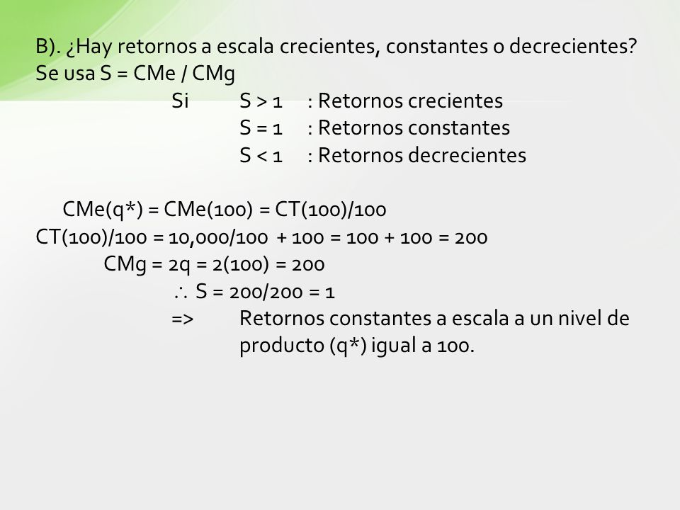 B). ¿Hay retornos a escala crecientes, constantes o decrecientes