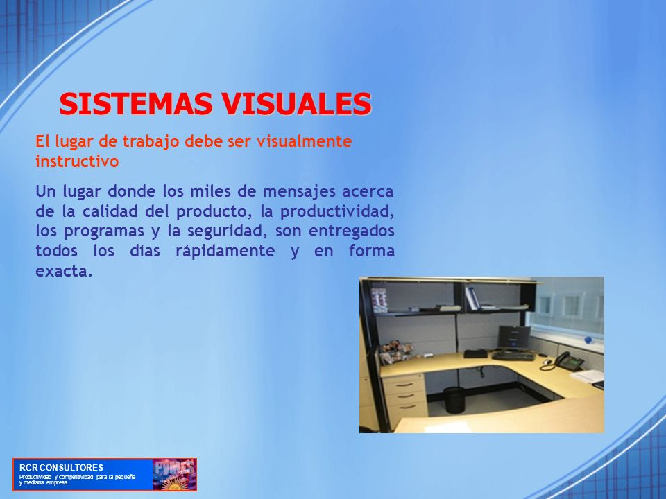 SISTEMAS VISUALES El lugar de trabajo debe ser visualmente instructivo