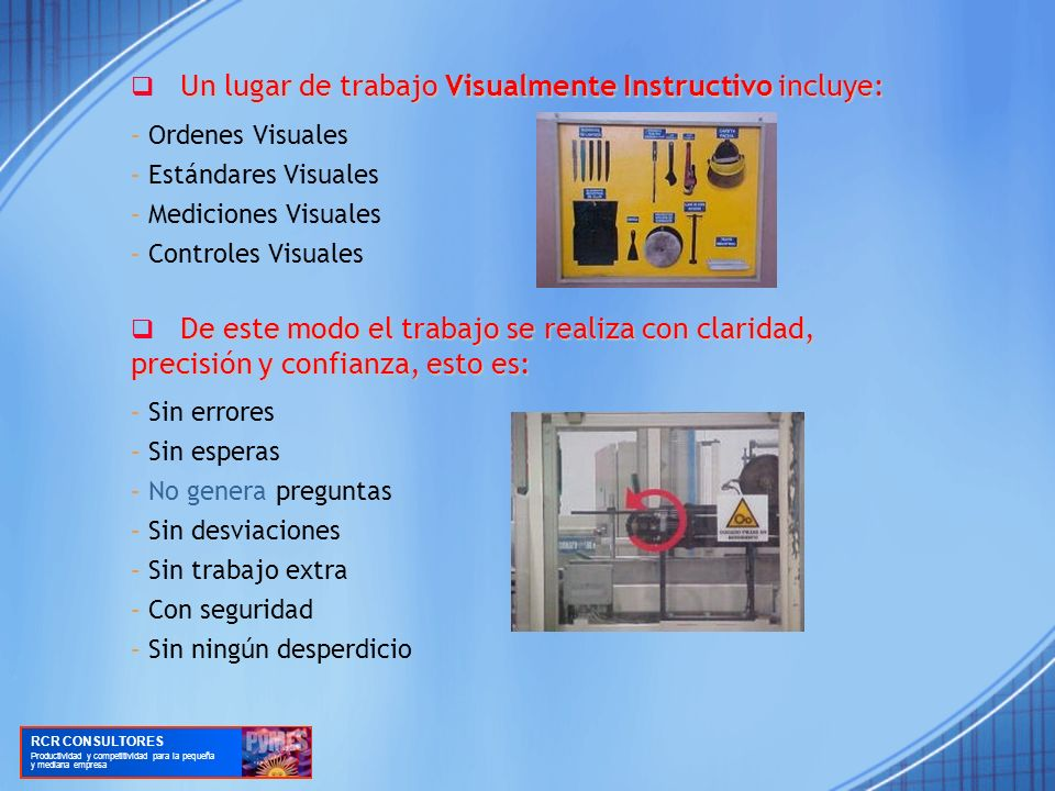 q Un lugar de trabajo Visualmente Instructivo incluye: