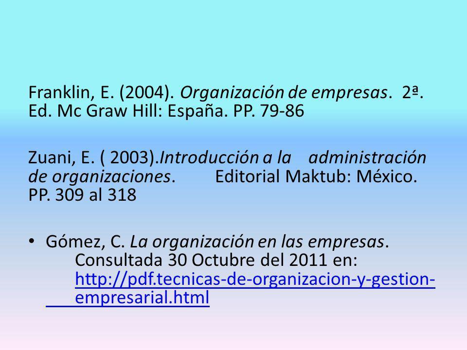 Franklin, E. (2004). Organización de empresas. 2ª. Ed