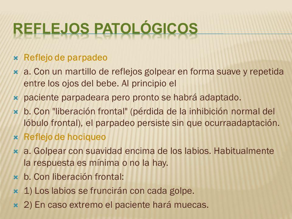 Reflejos Patológicos Reflejo de parpadeo
