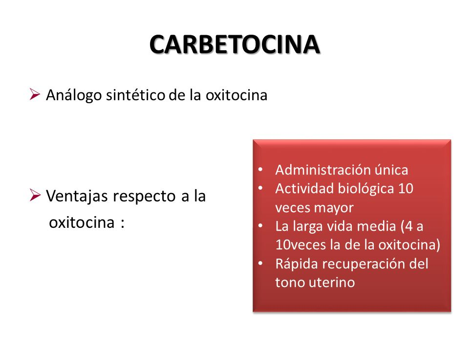 CARBETOCINA Ventajas respecto a la oxitocina :