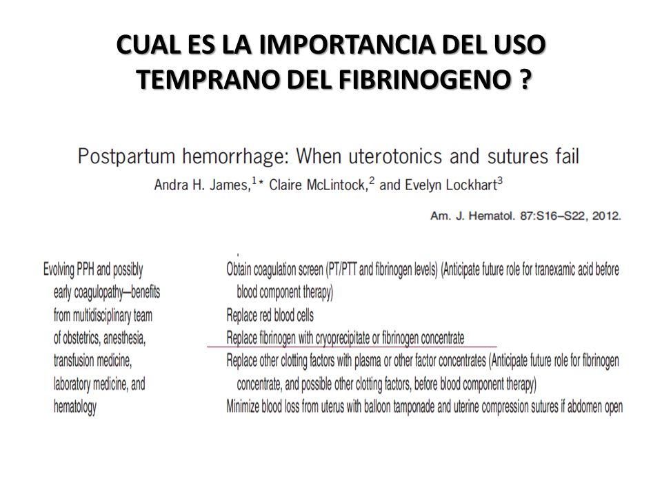 CUAL ES LA IMPORTANCIA DEL USO TEMPRANO DEL FIBRINOGENO