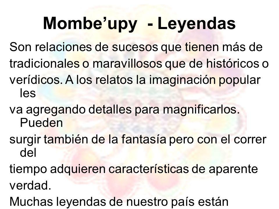 Mombe'upy - Leyendas Son relaciones de sucesos que tienen más de