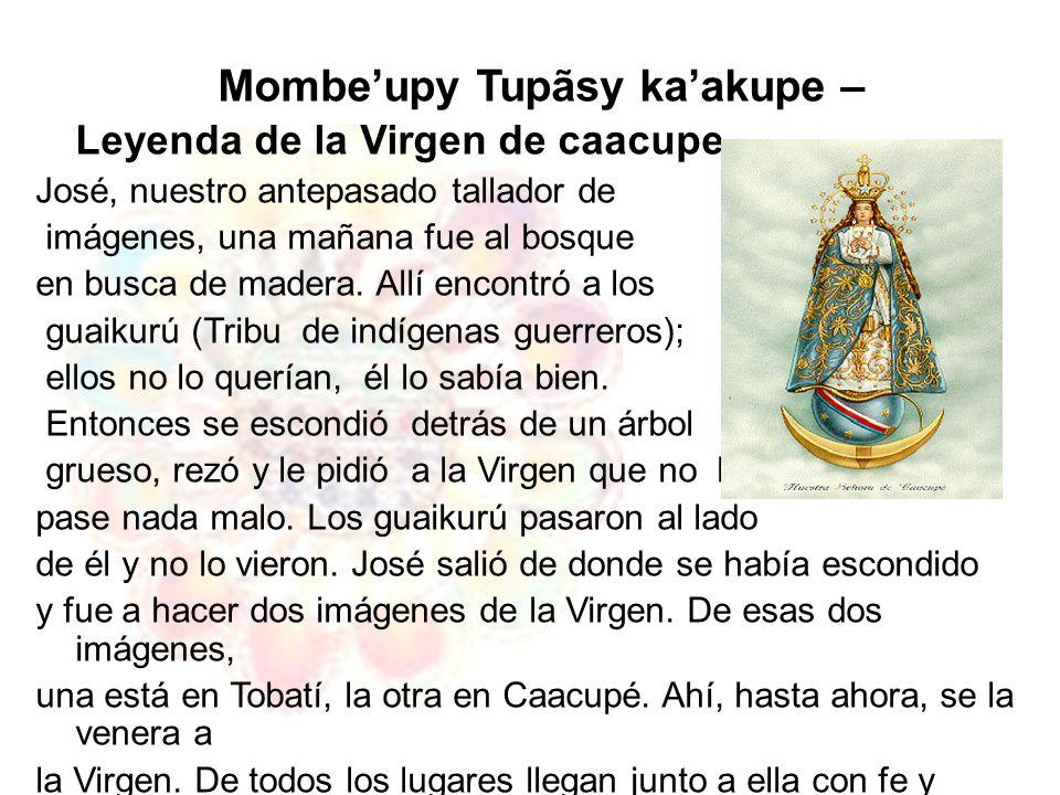 Mombe'upy Tupãsy ka'akupe – Leyenda de la Virgen de caacupe