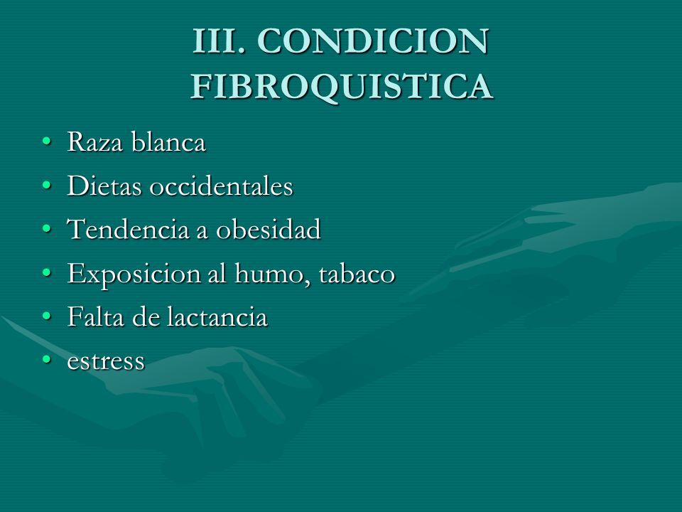 III. CONDICION FIBROQUISTICA